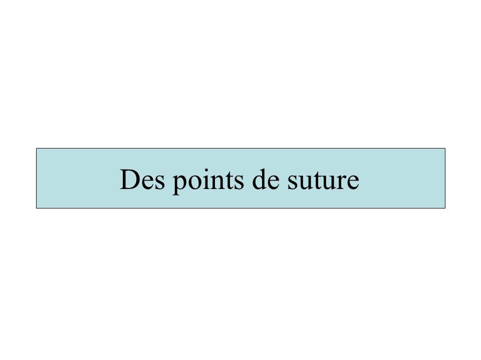 Des points de suture