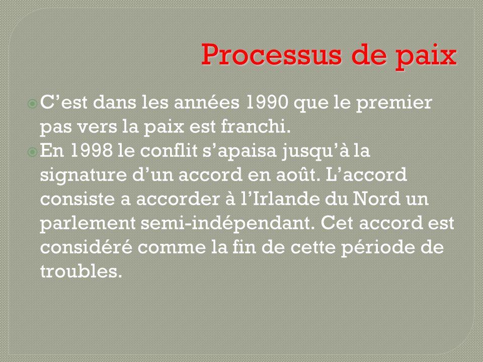Processus de paix C'est dans les années 1990 que le premier pas vers la paix est franchi.