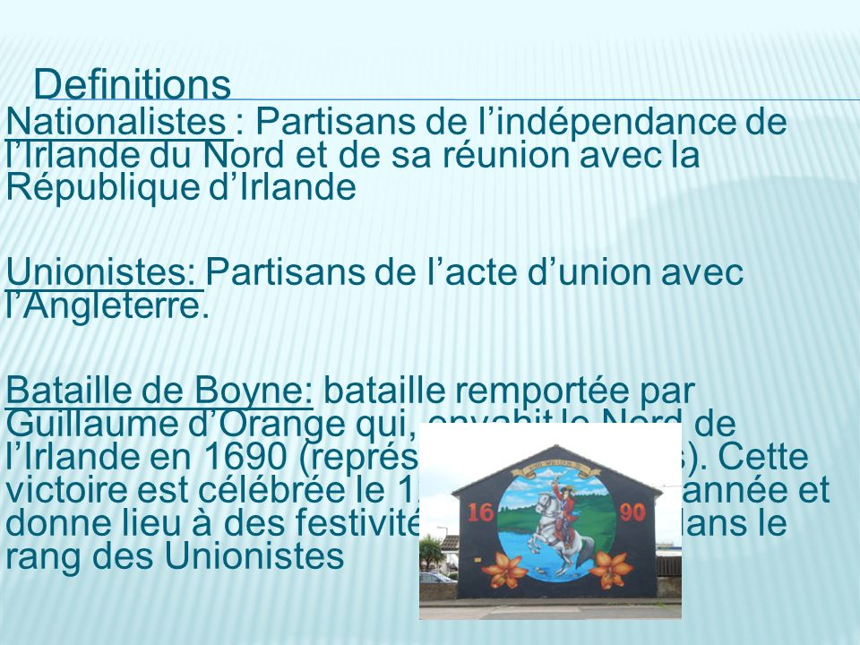 Definitions Nationalistes : Partisans de l'indépendance de l'Irlande du Nord et de sa réunion avec la République d'Irlande.