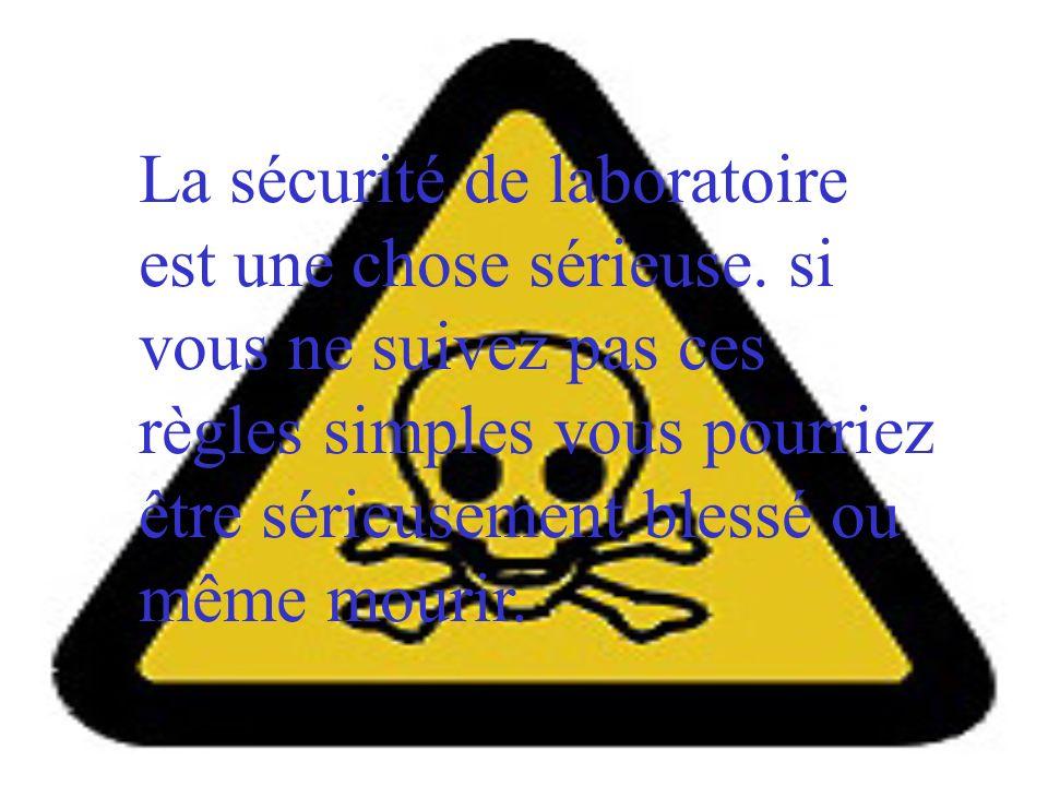La sécurité de laboratoire est une chose sérieuse