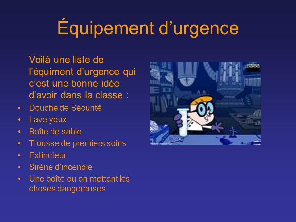 Équipement d'urgence Voilà une liste de l'équiment d'urgence qui c'est une bonne idée d'avoir dans la classe :