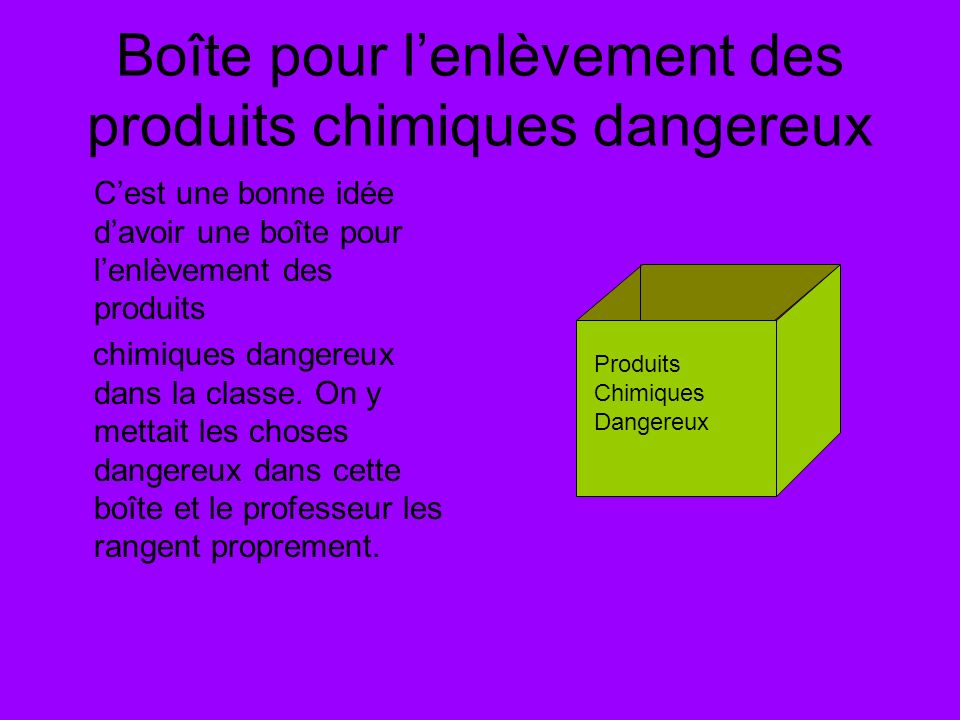 Boîte pour l'enlèvement des produits chimiques dangereux