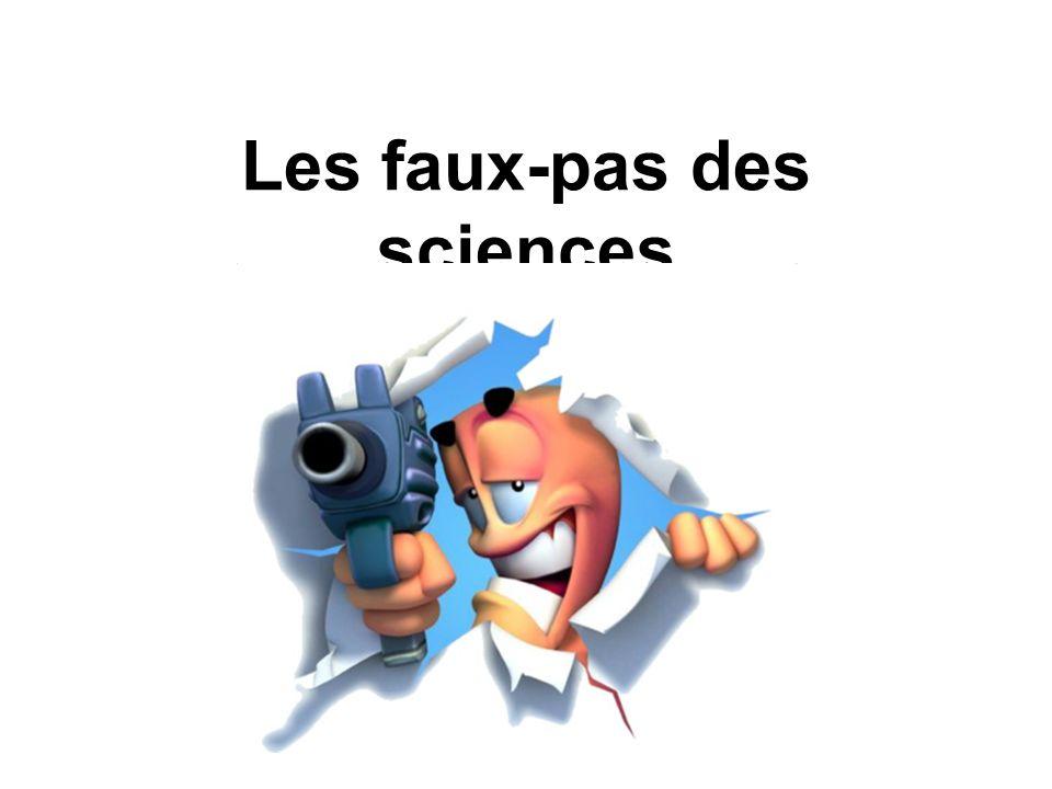 Les faux-pas des sciences