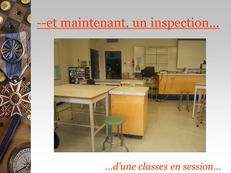 --et maintenant, un inspection…