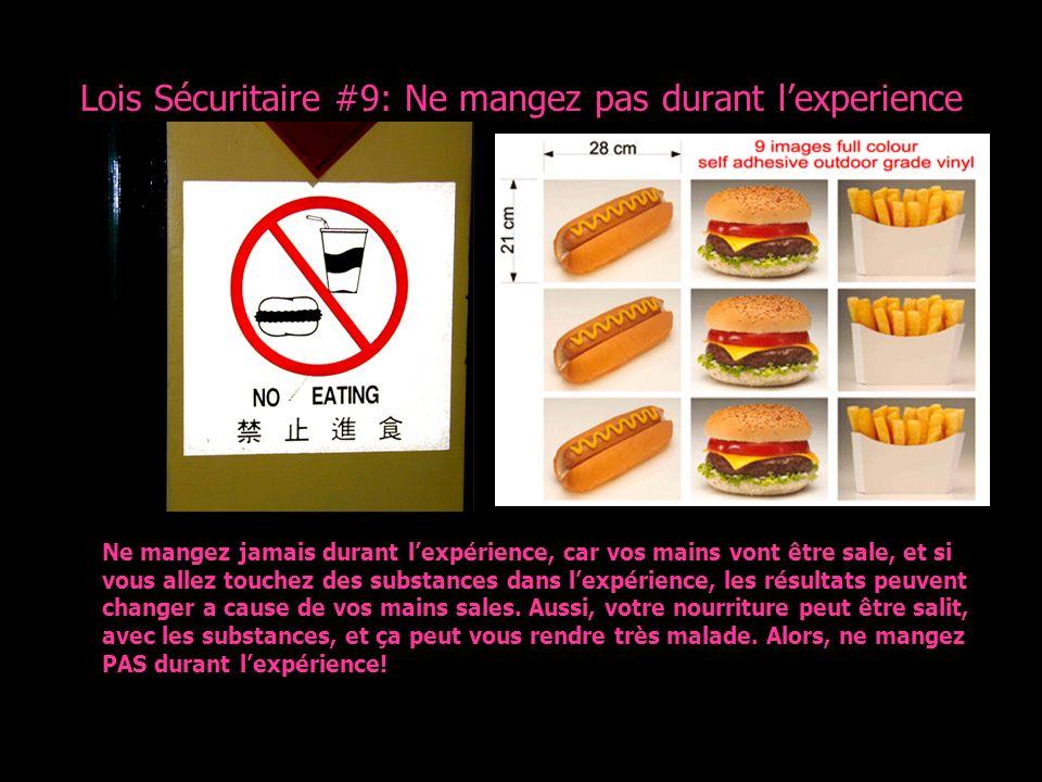 Lois Sécuritaire #9: Ne mangez pas durant l'experience