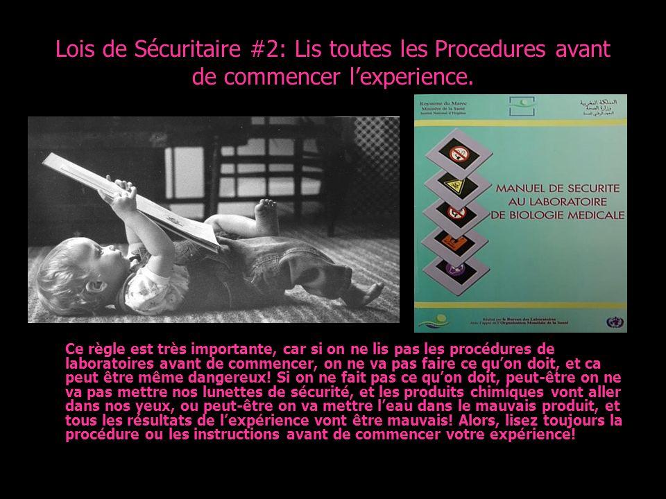 Lois de Sécuritaire #2: Lis toutes les Procedures avant de commencer l'experience.