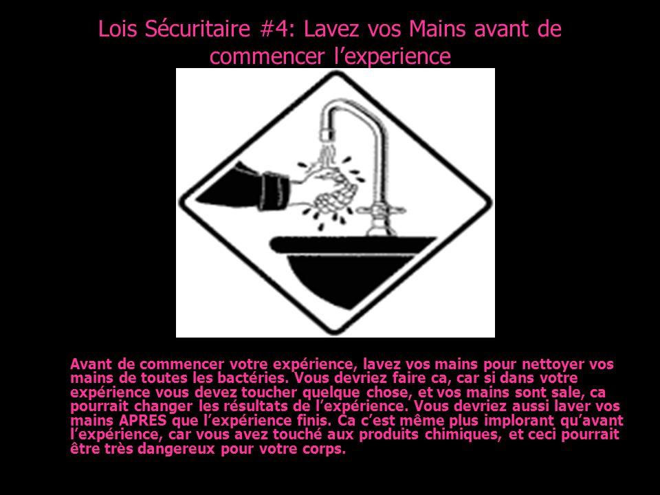 Lois Sécuritaire #4: Lavez vos Mains avant de commencer l'experience