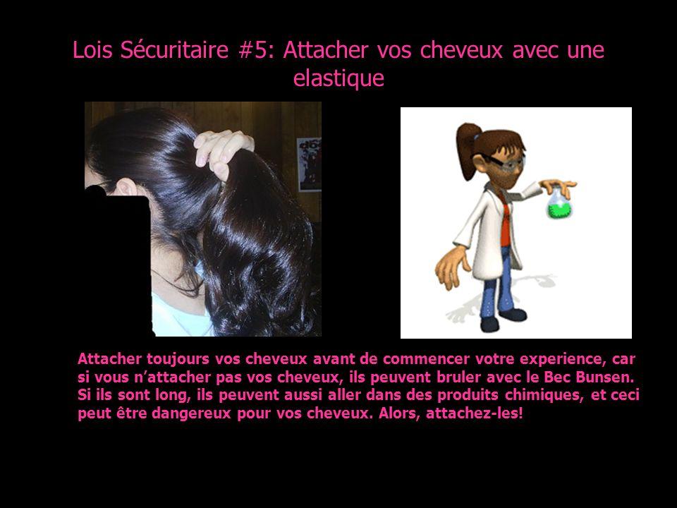 Lois Sécuritaire #5: Attacher vos cheveux avec une elastique