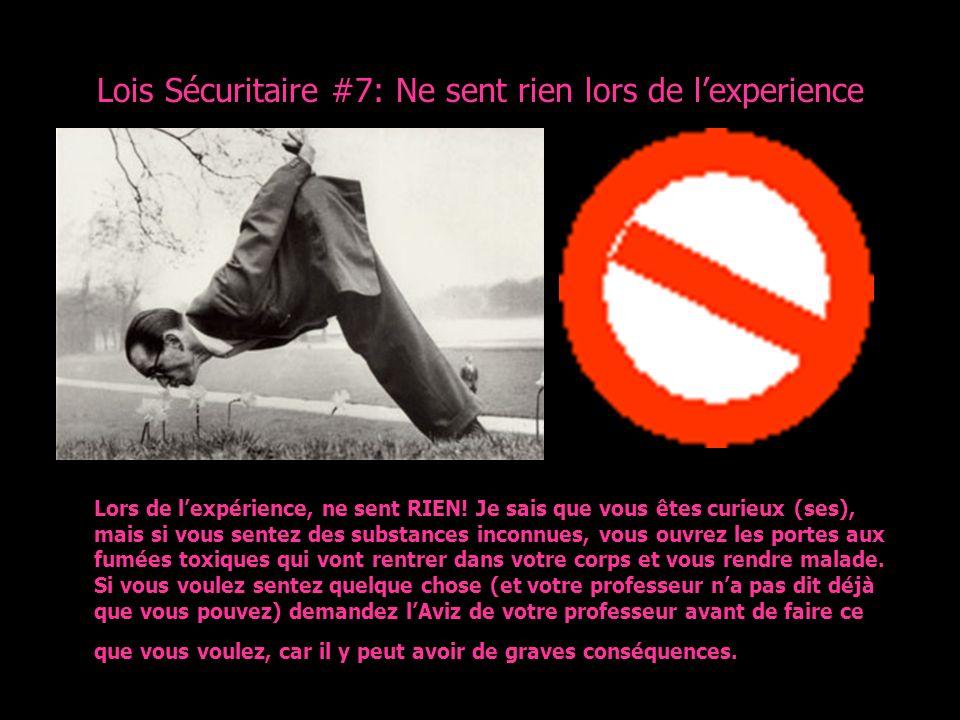 Lois Sécuritaire #7: Ne sent rien lors de l'experience
