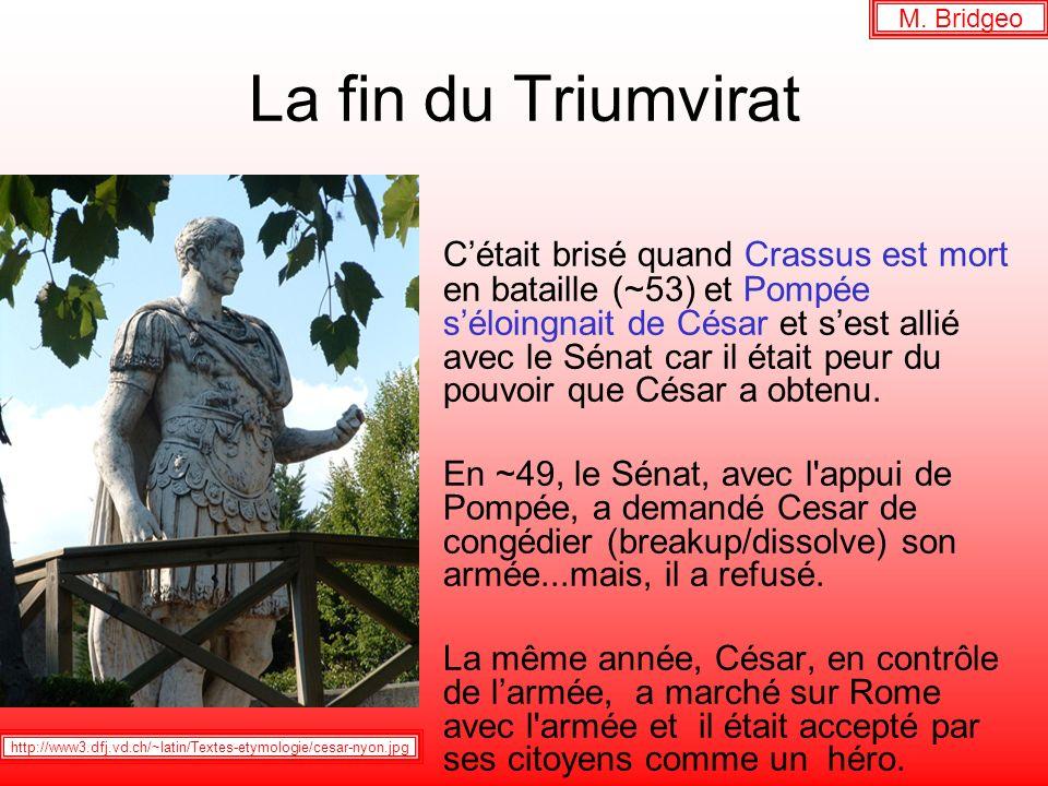 M. Bridgeo La fin du Triumvirat.