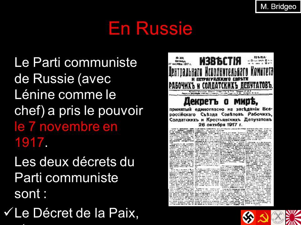 M. Bridgeo En Russie. Le Parti communiste de Russie (avec Lénine comme le chef) a pris le pouvoir le 7 novembre en 1917.