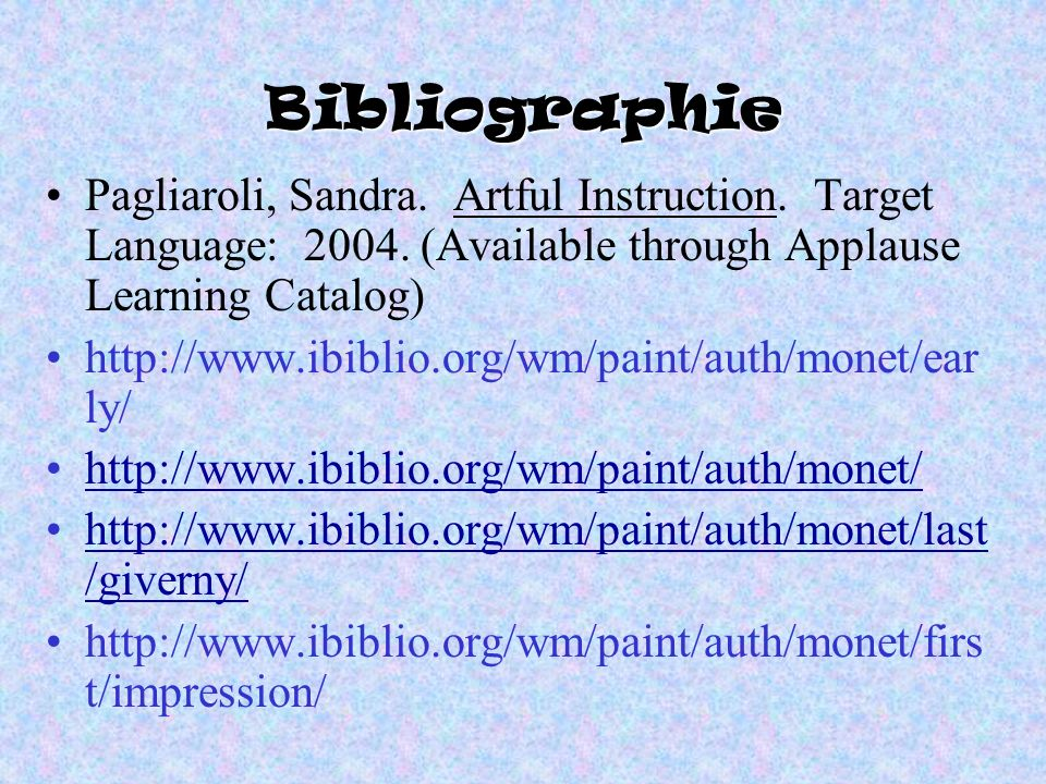 BibliographiePagliaroli, Sandra. Artful Instruction. Target Language: 2004. (Available through Applause Learning Catalog)
