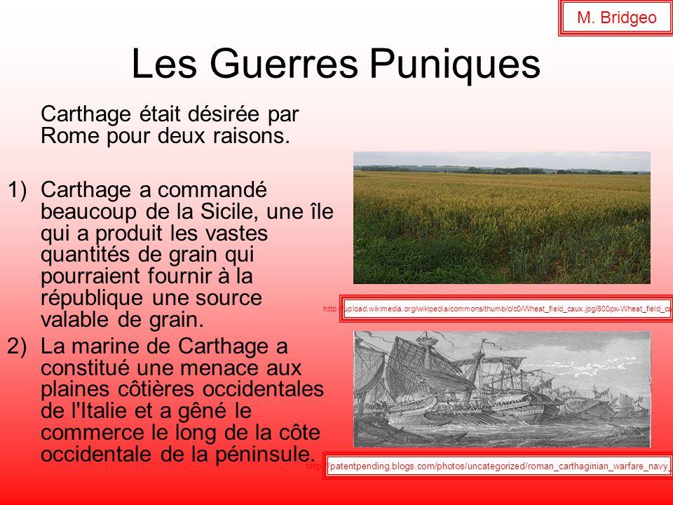 M. Bridgeo Les Guerres Puniques. Carthage était désirée par Rome pour deux raisons.