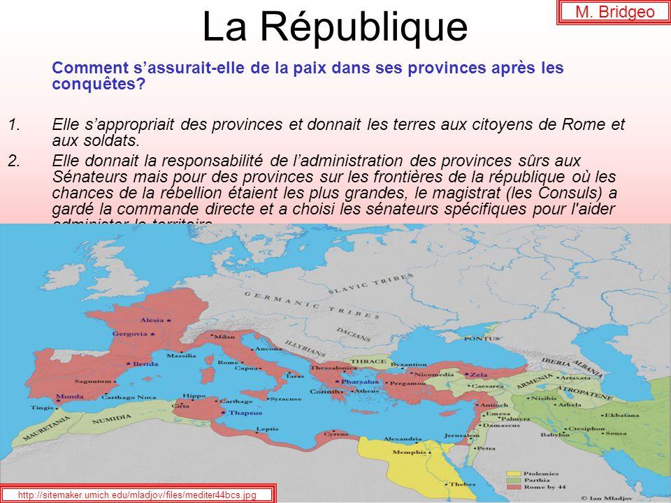 La République M. Bridgeo. Comment s'assurait-elle de la paix dans ses provinces après les conquêtes