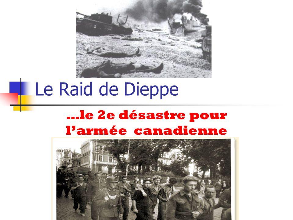 …le 2e désastre pour l'armée canadienne