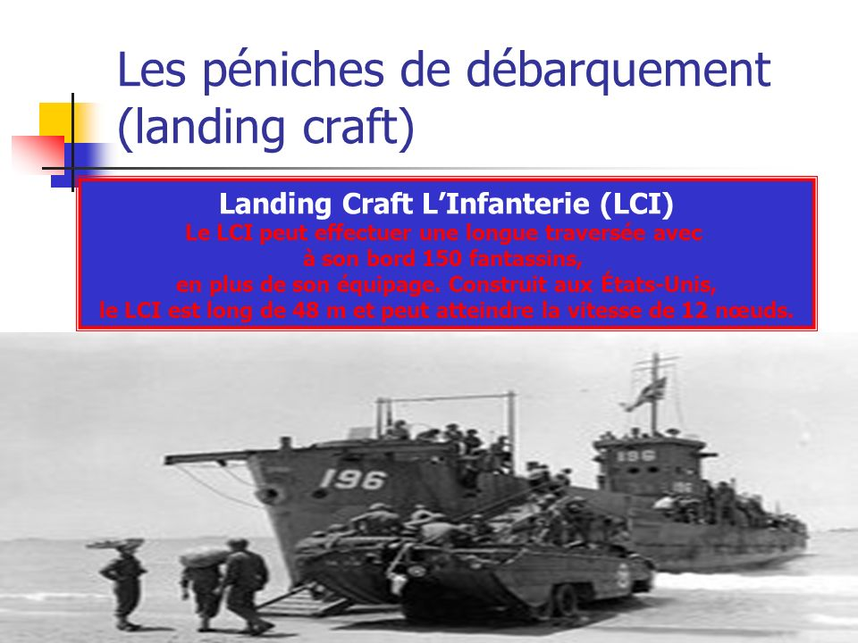 Les péniches de débarquement (landing craft)