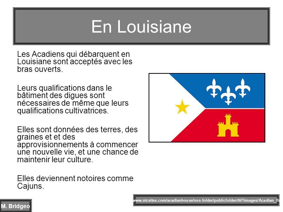 En LouisianeLes Acadiens qui débarquent en Louisiane sont acceptés avec les bras ouverts.