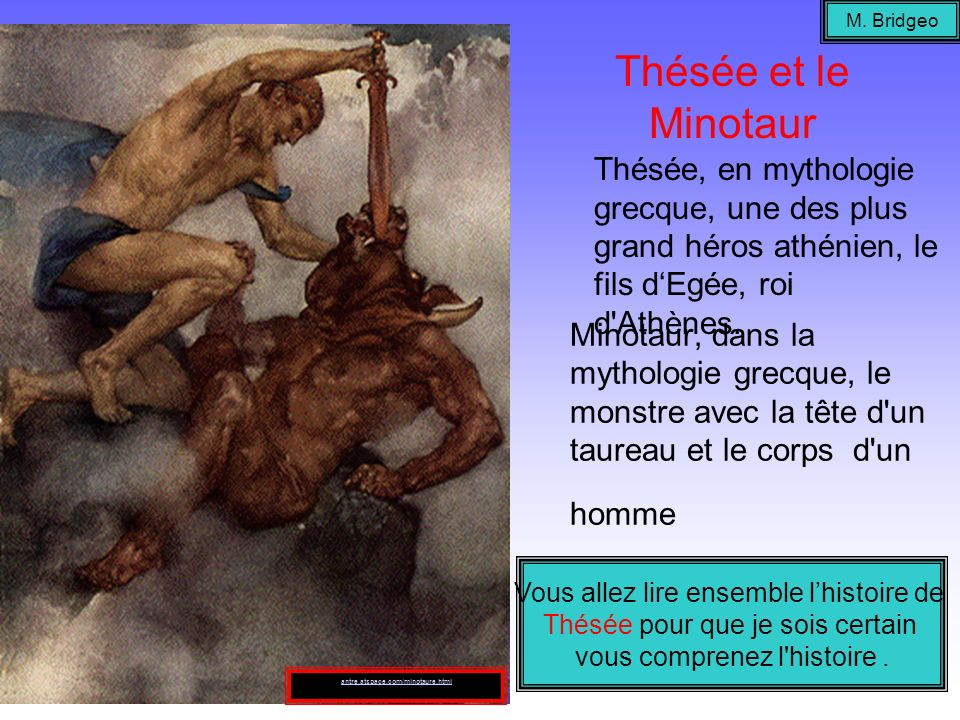 M. BridgeoThésée et le Minotaur. Thésée, en mythologie grecque, une des plus grand héros athénien, le fils d'Egée, roi d Athènes.
