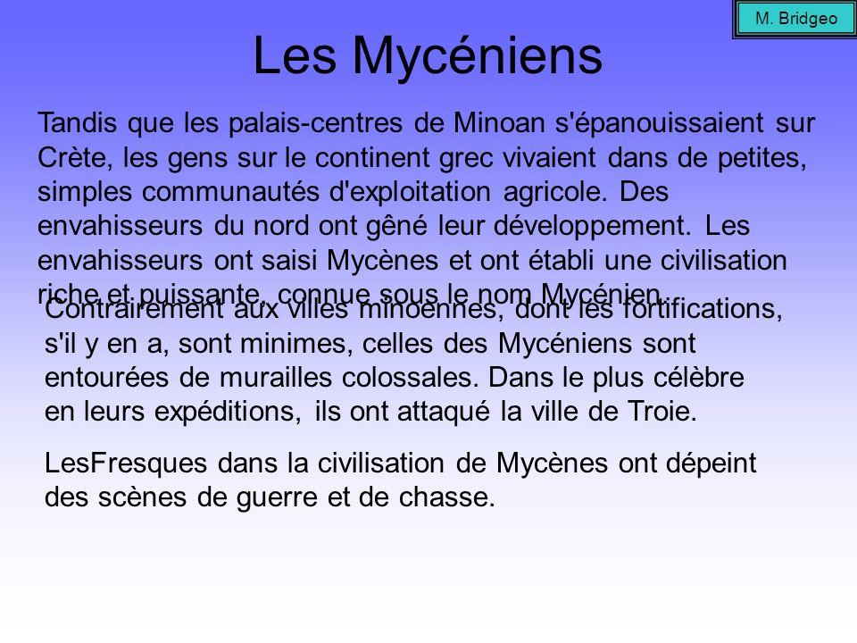 M. Bridgeo Les Mycéniens.