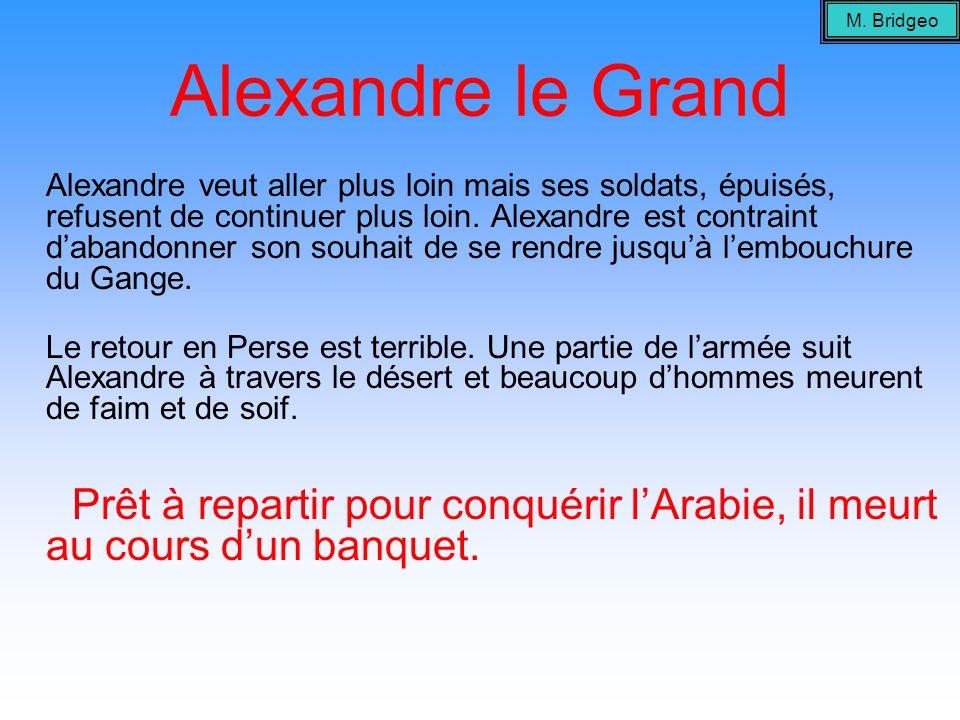 M. BridgeoAlexandre le Grand.