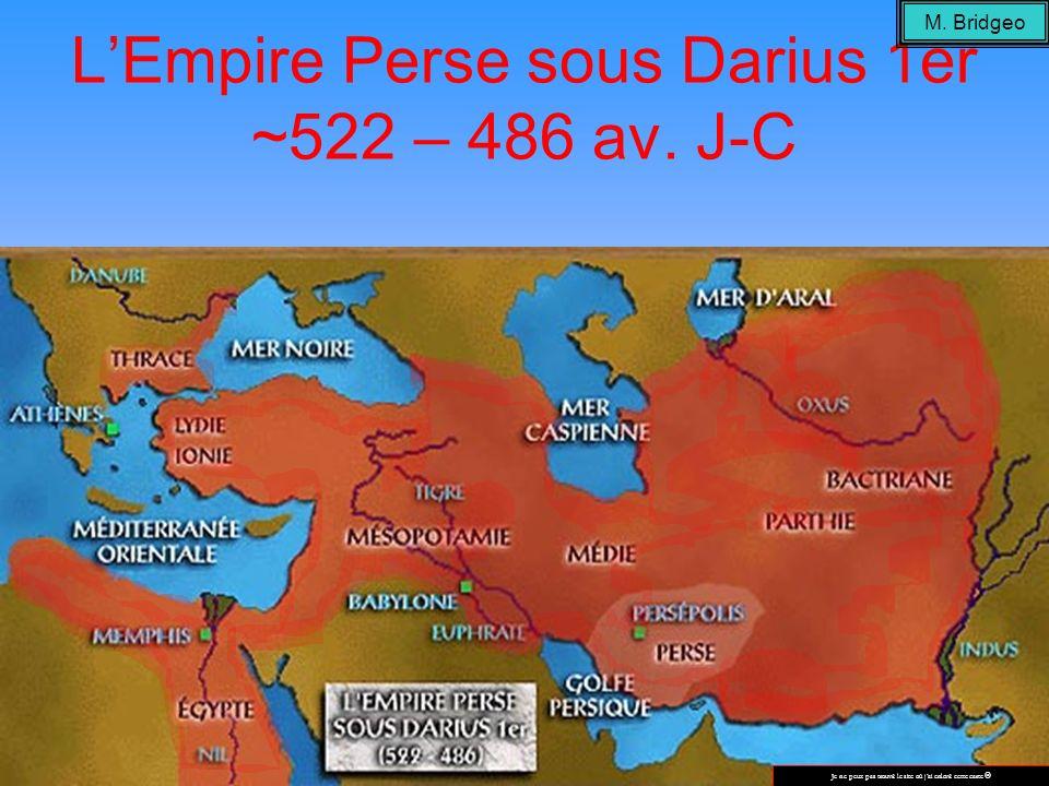 L'Empire Perse sous Darius 1er ~522 – 486 av. J-C