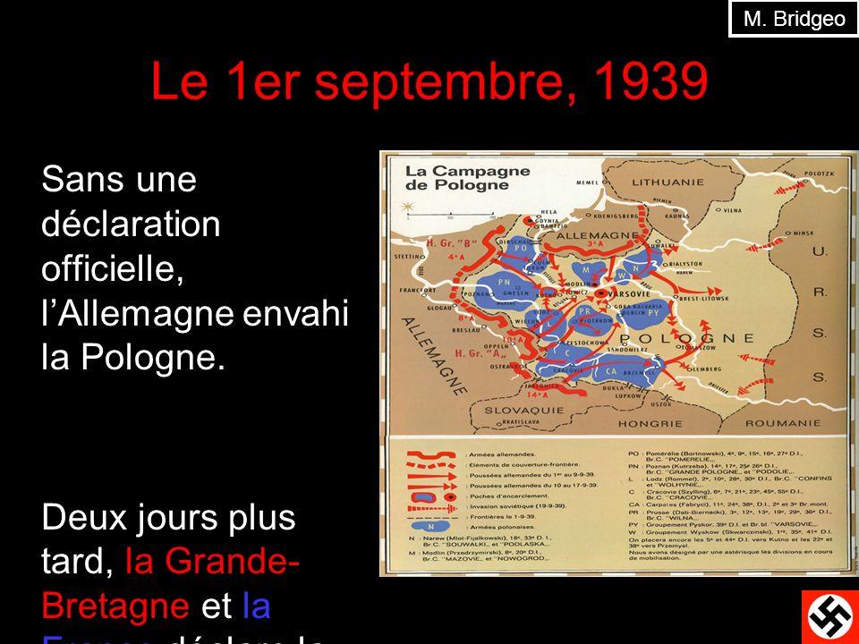 M. Bridgeo Le 1er septembre, 1939. Sans une déclaration officielle, l'Allemagne envahi la Pologne.