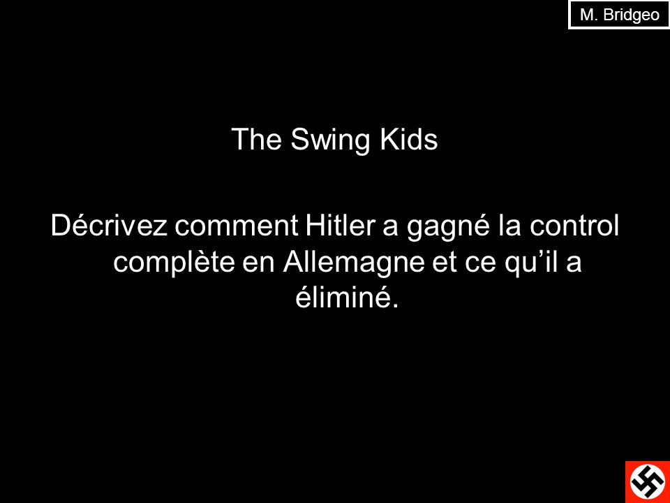 M. Bridgeo The Swing Kids.