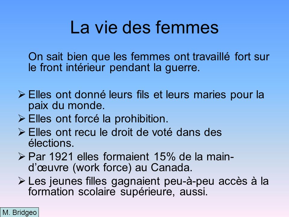 La vie des femmes On sait bien que les femmes ont travaillé fort sur le front intérieur pendant la guerre.