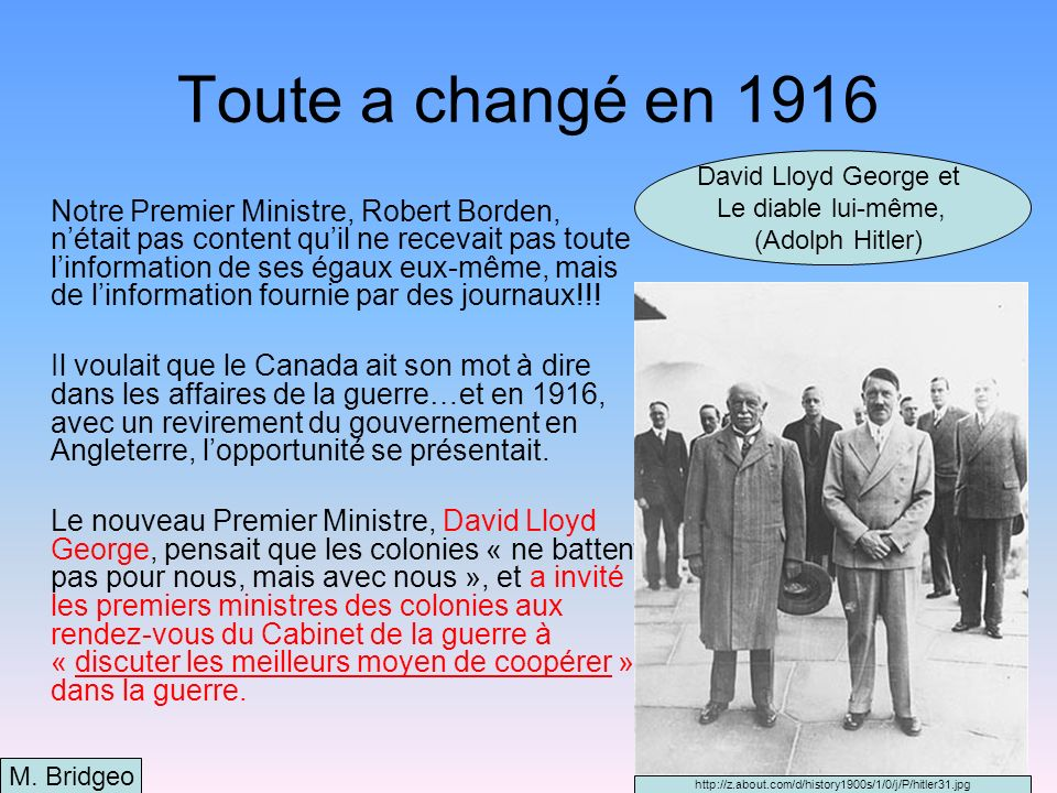 Toute a changé en 1916 David Lloyd George et. Le diable lui-même, (Adolph Hitler)
