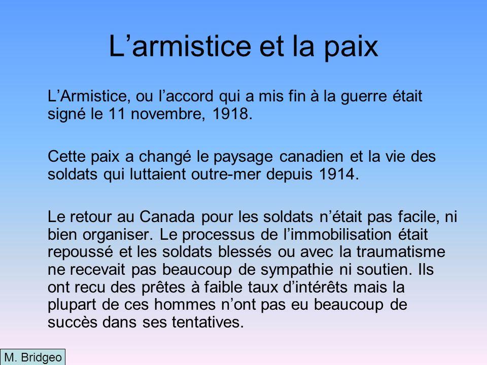 L'armistice et la paix L'Armistice, ou l'accord qui a mis fin à la guerre était signé le 11 novembre, 1918.