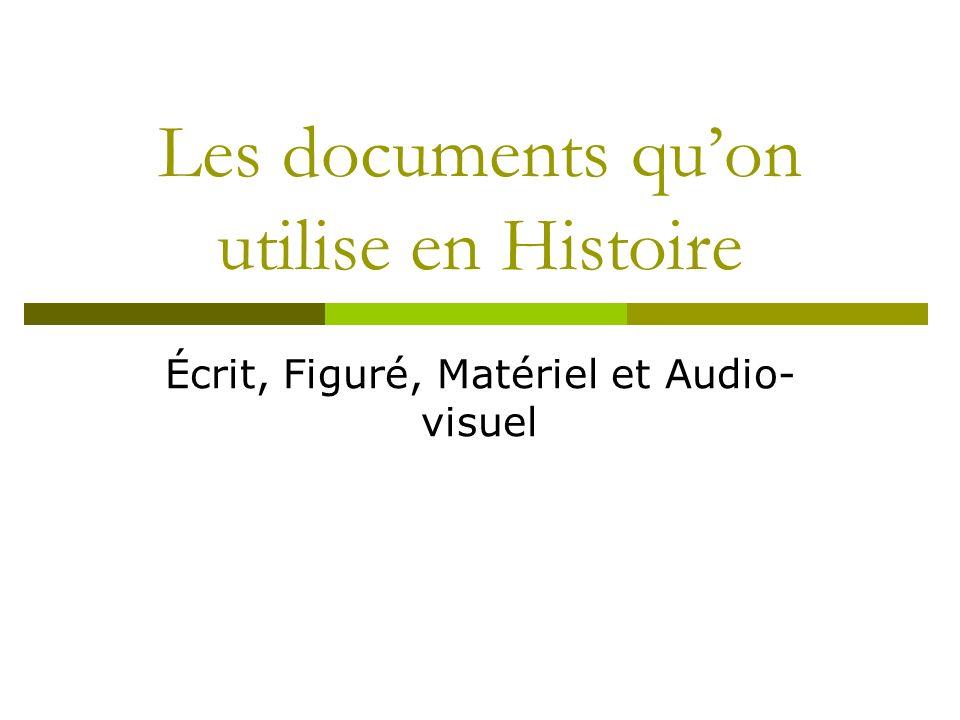 Les documents qu'on utilise en Histoire