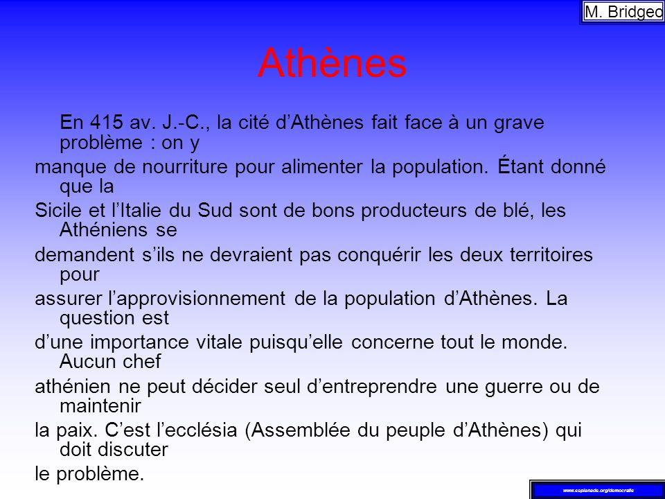 M. Bridgeo Athènes. En 415 av. J.-C., la cité d'Athènes fait face à un grave problème : on y.