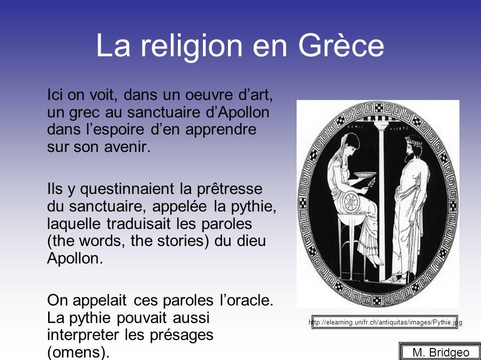 La religion en Grèce Ici on voit, dans un oeuvre d'art, un grec au sanctuaire d'Apollon dans l'espoire d'en apprendre sur son avenir.