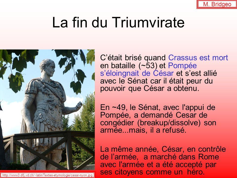 M. Bridgeo La fin du Triumvirate.