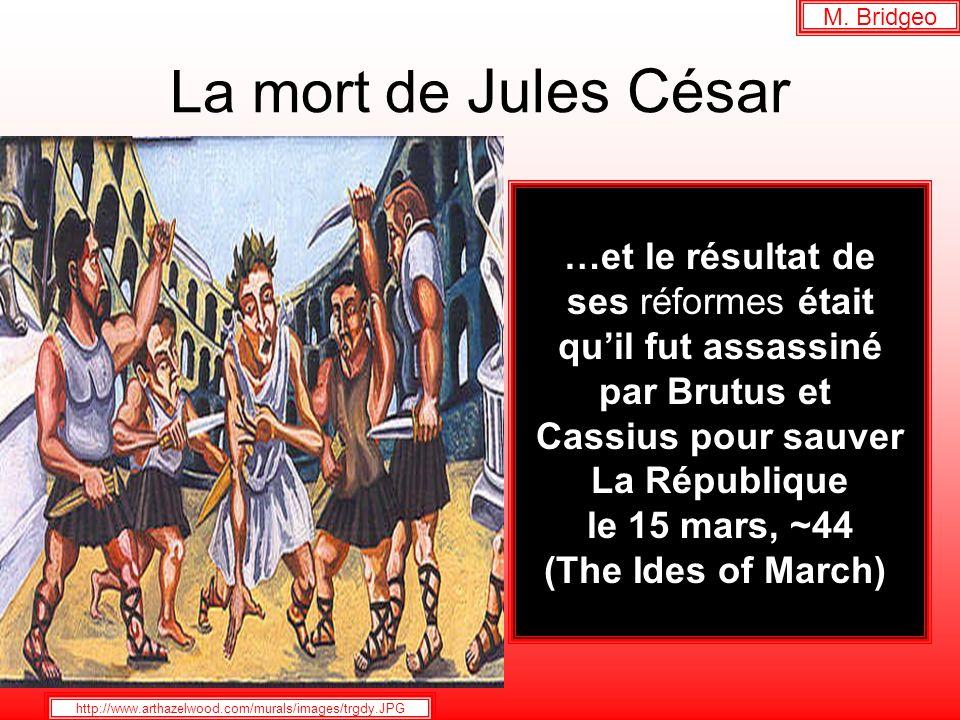 La mort de Jules César …et le résultat de ses réformes était