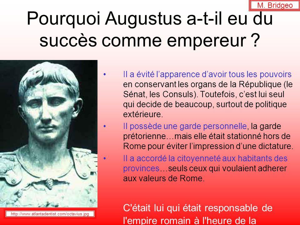 Pourquoi Augustus a-t-il eu du succès comme empereur