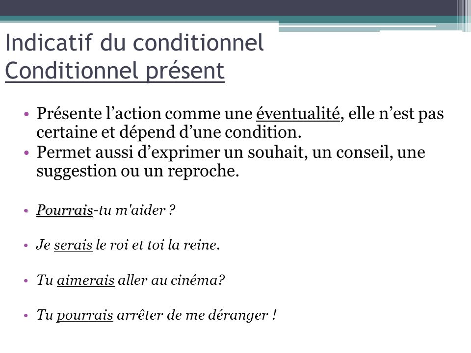 Indicatif du conditionnel Conditionnel présent