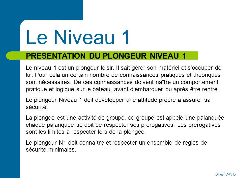 Le Niveau 1 PRESENTATION DU PLONGEUR NIVEAU 1