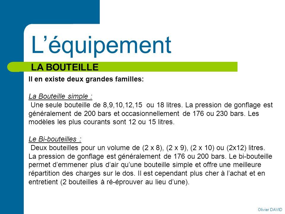 L'équipement LA BOUTEILLE Il en existe deux grandes familles: