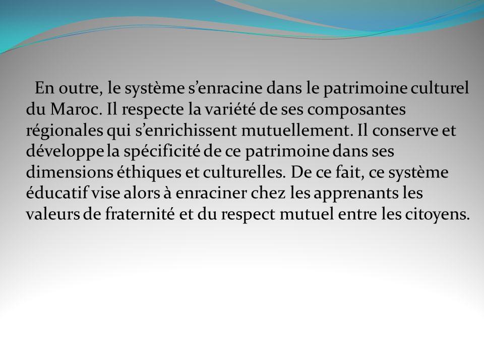 En outre, le système s'enracine dans le patrimoine culturel du Maroc