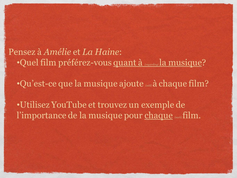 Pensez à Amélie et La Haine: