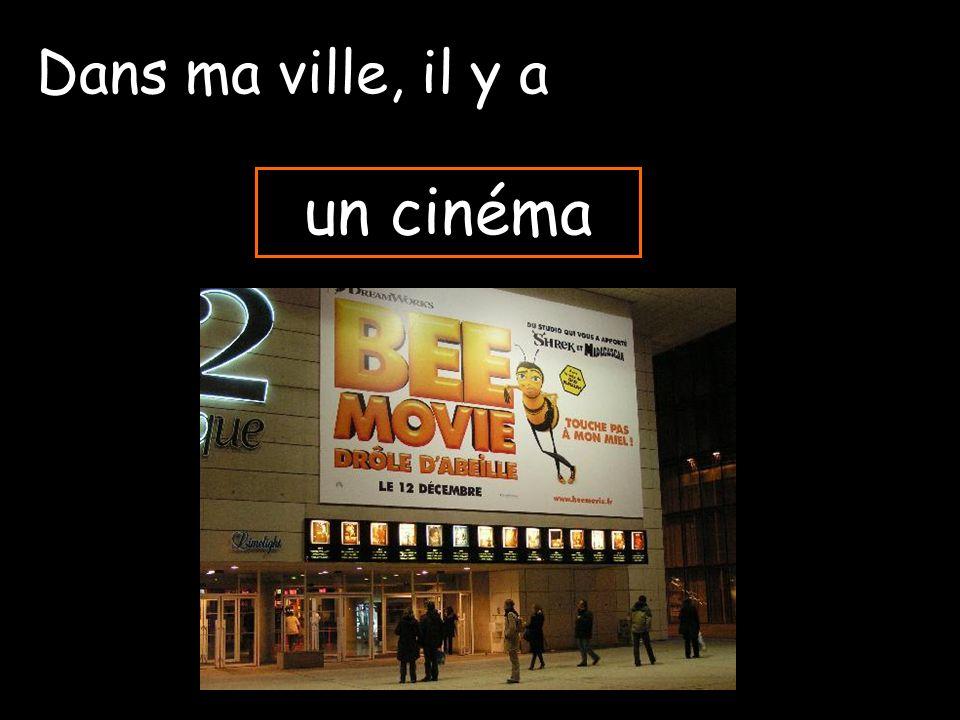 Dans ma ville, il y a un cinéma