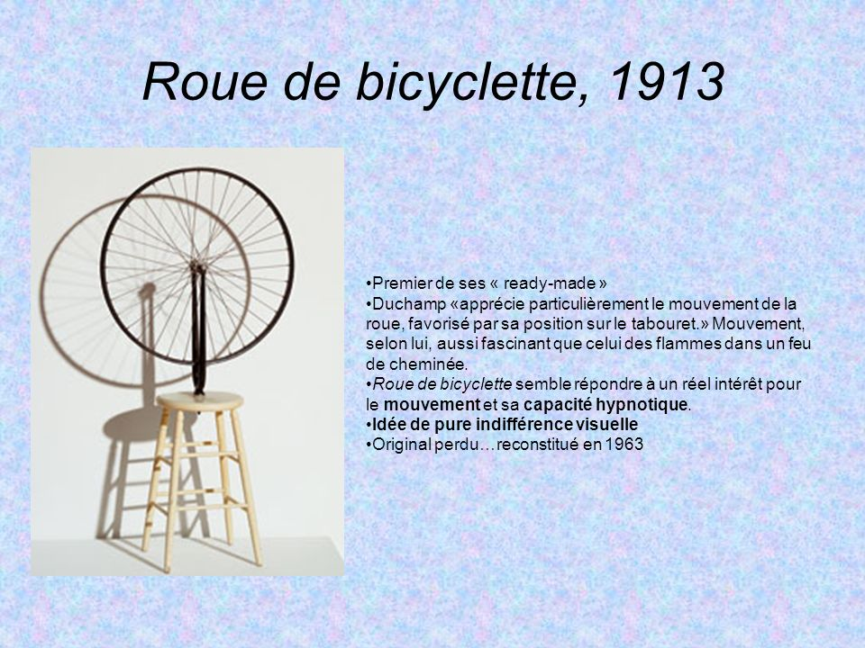 Roue de bicyclette, 1913 Premier de ses « ready-made »