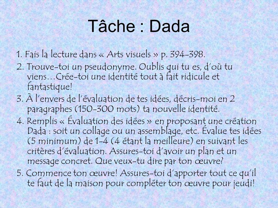 Tâche : Dada 1. Fais la lecture dans « Arts visuels » p. 394-398.