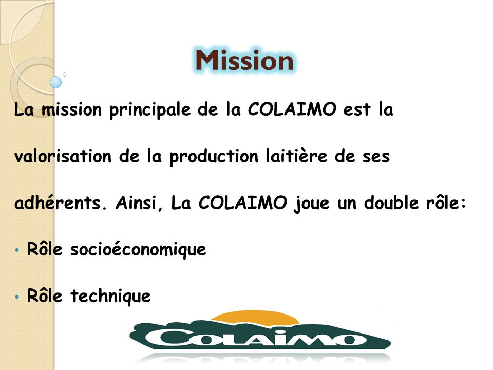 Mission La mission principale de la COLAIMO est la