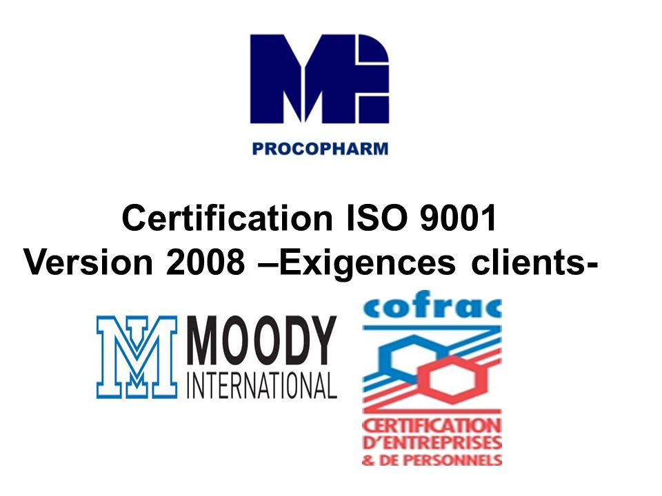 Version 2008 –Exigences clients-