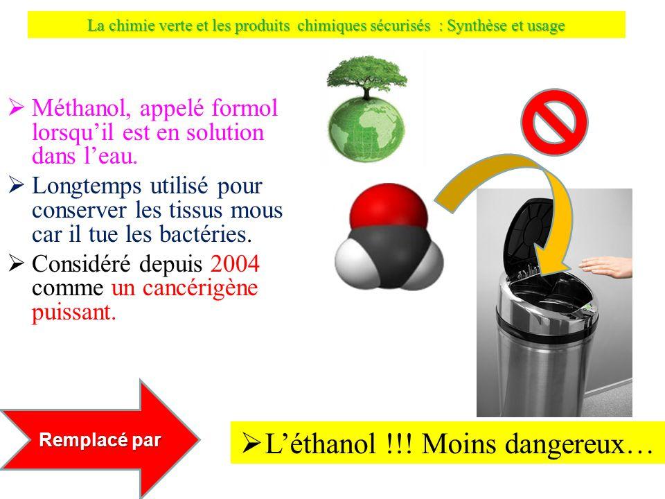 L'éthanol !!! Moins dangereux…