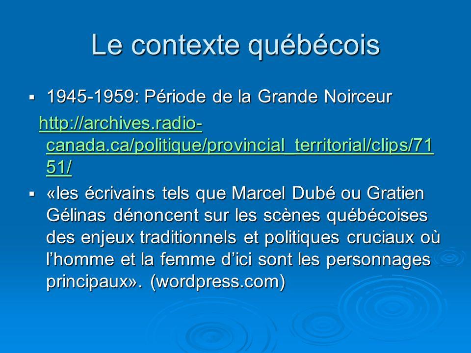Le contexte québécois 1945-1959: Période de la Grande Noirceur