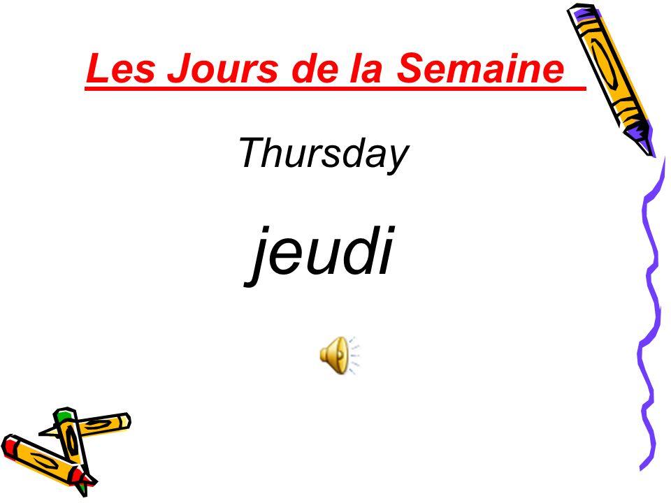 Les Jours de la Semaine Thursday jeudi