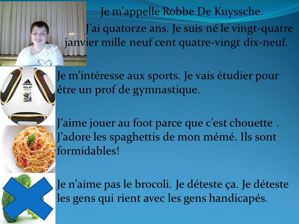 Je m'appelle Robbe De Kuyssche.